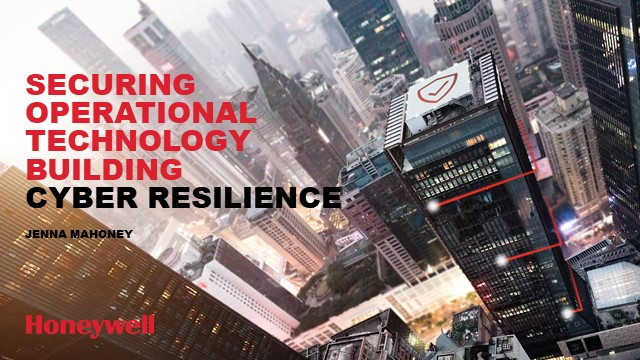 Securing Operational Technology Building Cyber Resilience