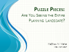 Puzzle Pieces: Are You Seeing the Entire Planning Landscape