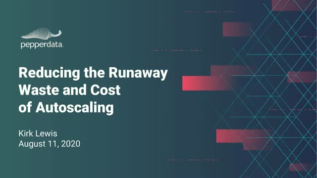 Reduce the Runaway Waste and Cost of Autoscaling