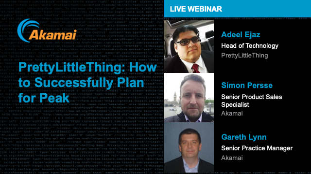 PrettyLittleThing and Akamai: How to Successfully Prepare for Peak