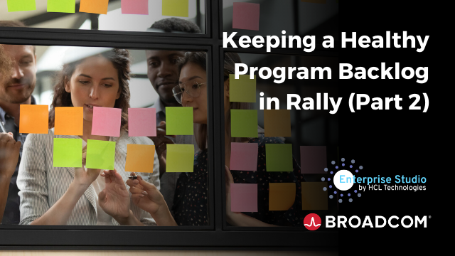 Keeping a Healthy Program Backlog in Rally (Part 2)