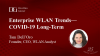 Enterprise WLAN Trends - Covid-19 Long-Term