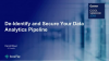 De-identify and Secure Your Data Analytics Pipeline