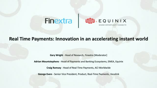 Real Time Payments: Innovation in an accelerating instant world