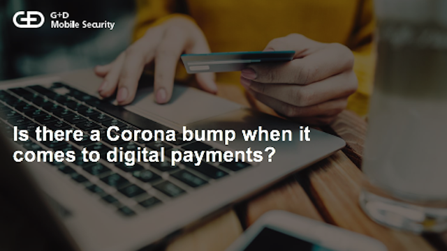 Is there a Corona bump when it comes to digital payments?