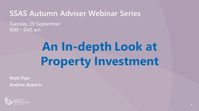 An in-depth look at property investment for advisers