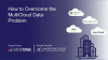 How to Overcome the MultiCloud Data Problem