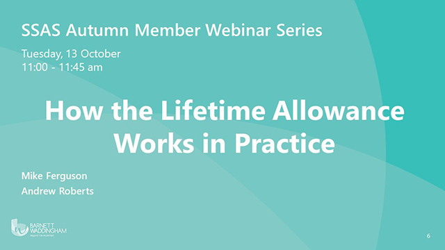 How the Lifetime Allowance works in practice for members