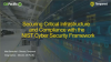 Securing Critical Infrastructure and Compliance with the NIST Framework