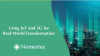 Using IoT and 5G for Real-World Transformation