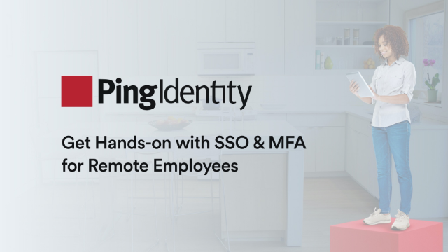 Get Hands-on with SSO & MFA for Remote Employees