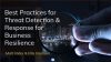 [APAC] Best Practices for Threat Detection and Response for Business Resilience