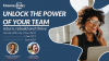 Unlock the power of your team - return, rebuild and thrive
