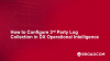 How to Configure 3rd Party Log Collection in DX Operational Intelligence