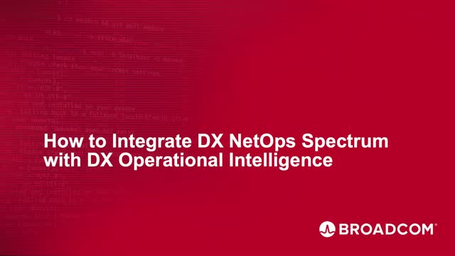 How To Integrate DX NetOps Spectrum with DX Operational Intelligence