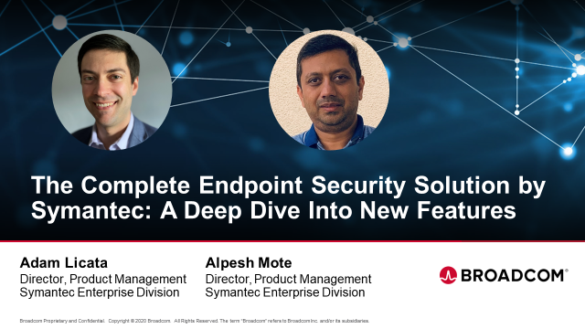Symantec's Complete Endpoint Security Solution: A Deep Dive Into New Features