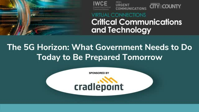 The 5G Horizon: What Government Needs to Do Today to Be Prepared Tomorrow
