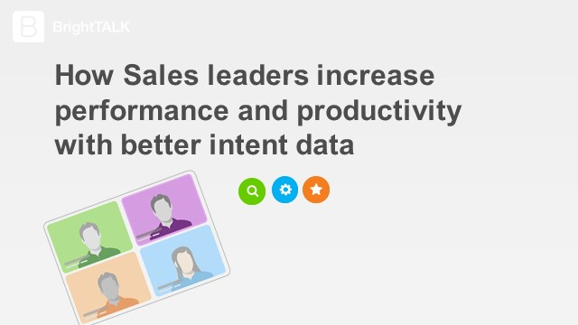 How Sales leaders increase performance and productivity with better intent data