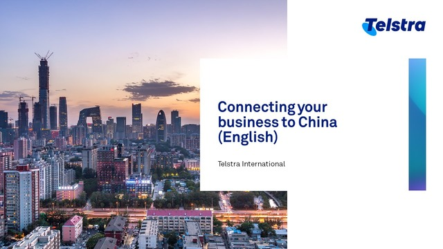 Connecting your business to China - Telstra International