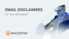 Email Disclaimers: Do They Still Matter?