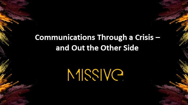 Communications through a crisis – and beyond