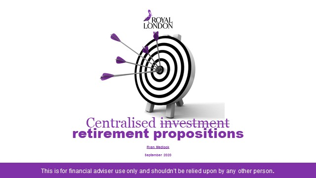 Centralised Retirement Propositions