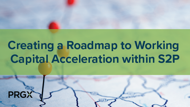 Creating a Roadmap to Working Capital Acceleration within S2P