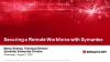 Securing Your Remote Workforce with Symantec