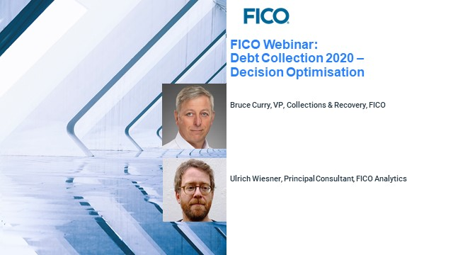 FICO Webinar: Debt Collection 2020 - Decision Optimisation | Sep 02, 2020