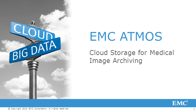Medical Image Archiving with EMC Atmos and Vendor Neutral Archiving