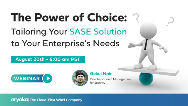 The Power of Choice: Tailoring Your SASE Solution to Your Enterprise's Needs
