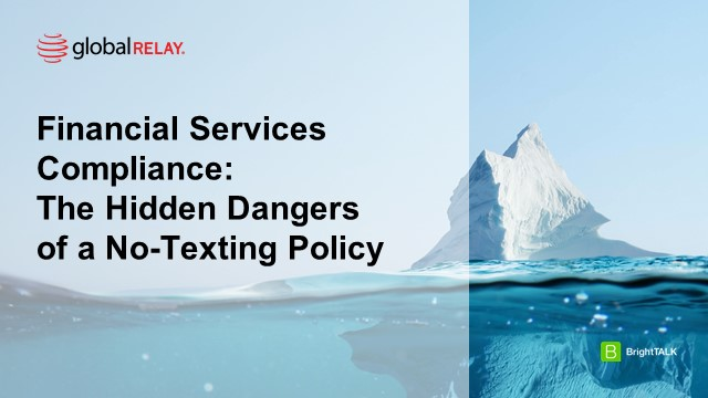 Financial Services Compliance: The Hidden Dangers of a No-Texting Policy
