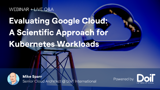 Evaluating Google Cloud: A Scientific Approach for Kubernetes Workloads