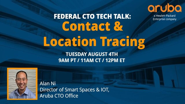 Federal CTO Tech Talk: Contact and Location Tracing