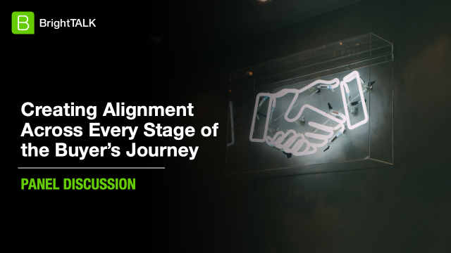 Creating Alignment Across Every Stage of the Buyer's Journey