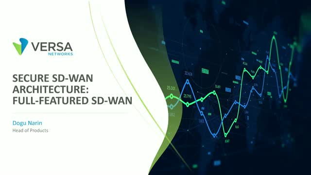 Secure SD-WAN Architecture: Full-featured SD-WAN Deep Dive