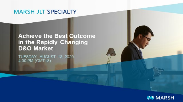 Achieve the Best Outcome in the Rapidly Changing D&O Market