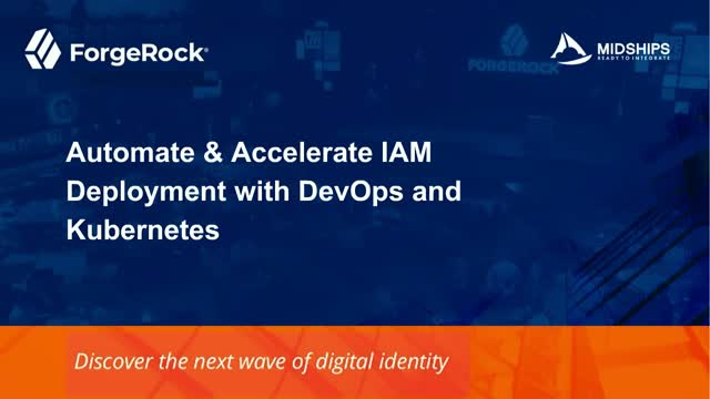 Automate & Accelerate IAM Deployment with DevOps and Kubernetes