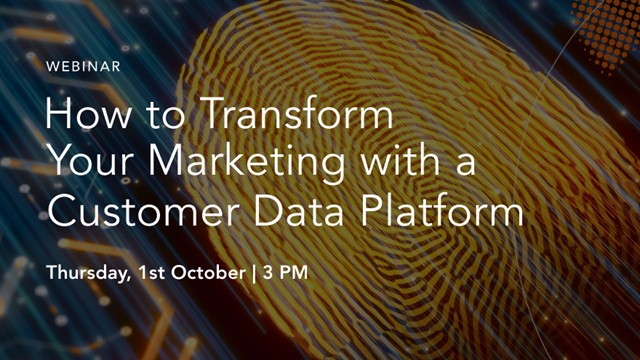 How to Transform your Marketing with a Customer Data Platform