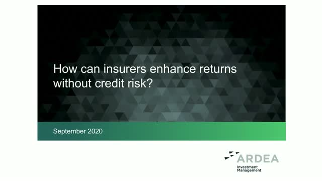 Ardea Webinar - How can insurers enhance returns without credit risk?