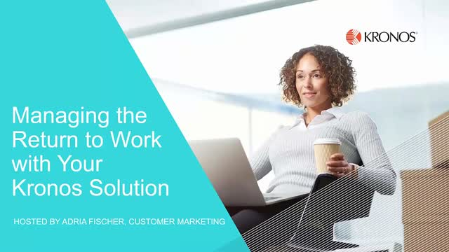 Managing the Return to Work with Your Kronos Solution