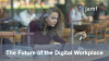 The Future of the Digital Workplace