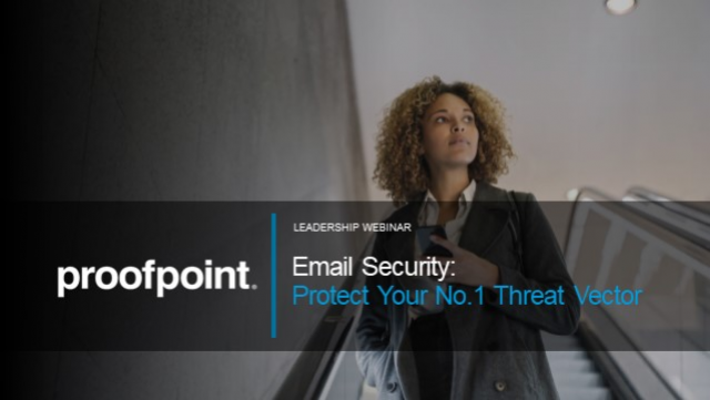 Email Security: Protect Your No. 1 Threat Vector