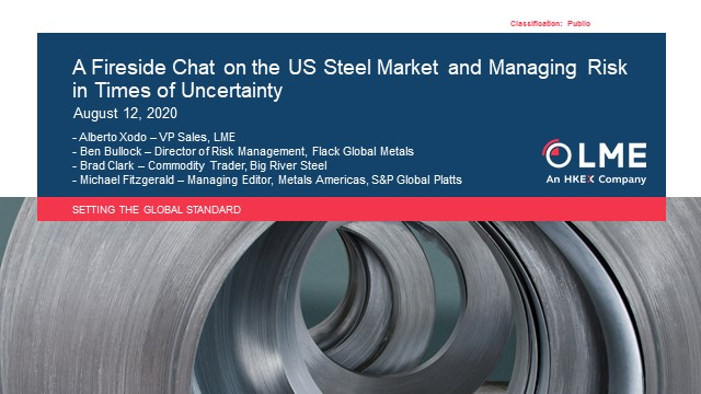 A Fireside Chat on the US Steel Market and Managing Risk in Times of Uncertainty