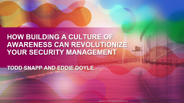 How Building a Culture of Awareness Can Revolutionize your Security Management