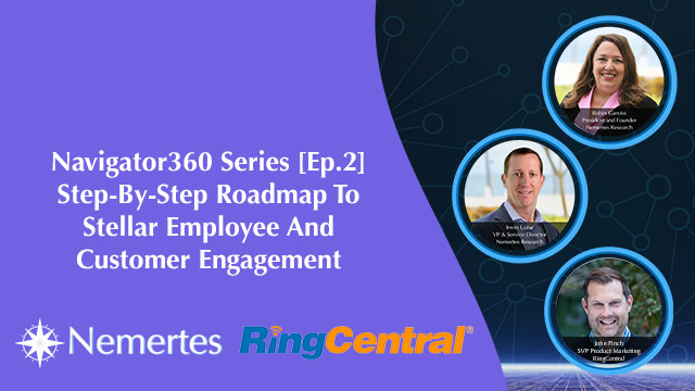 Nav360 [Ep.2] Step-By-Step Roadmap To Stellar Employee and Customer Engagement