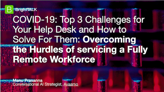 COVID-19: Top 3 Challenges for Your Help Desk and How to Solve For Them