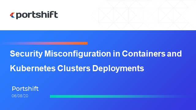 Misconfiguration in Containers Deployment and Kubernetes: Risks and Fixes
