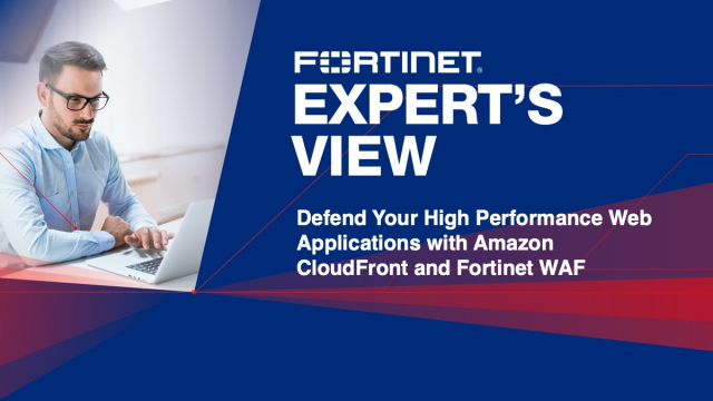 Defend Your Web Applications with Amazon CloudFront and Fortinet WAF