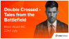 Double Crossed - Tales from the Battlefield